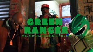 Mr. Muthafuckin' eXquire - Green Ranger