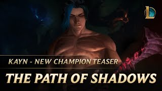 Kayn: The Path of Shadows | New Champion Teaser - League of Legends