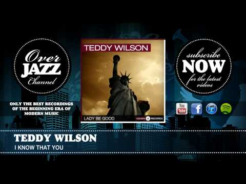 Teddy Wilson - I Know That You (1944)