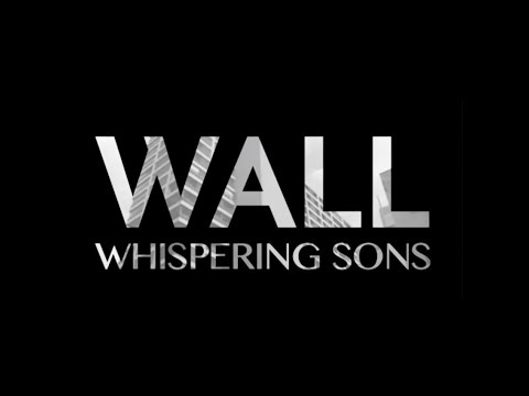 Whispering Sons - Wall video