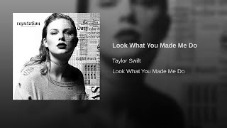 Taylor Swift   Look What You Made Me Do (Audio)