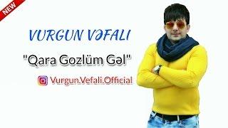 Vurgun Vefali - Qara gozlum gel 2016