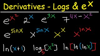 Derivatives Of Exponential Functions & Logarithmic Differentiation Calculus  Lnx, E^2x, X^x, X^sinx