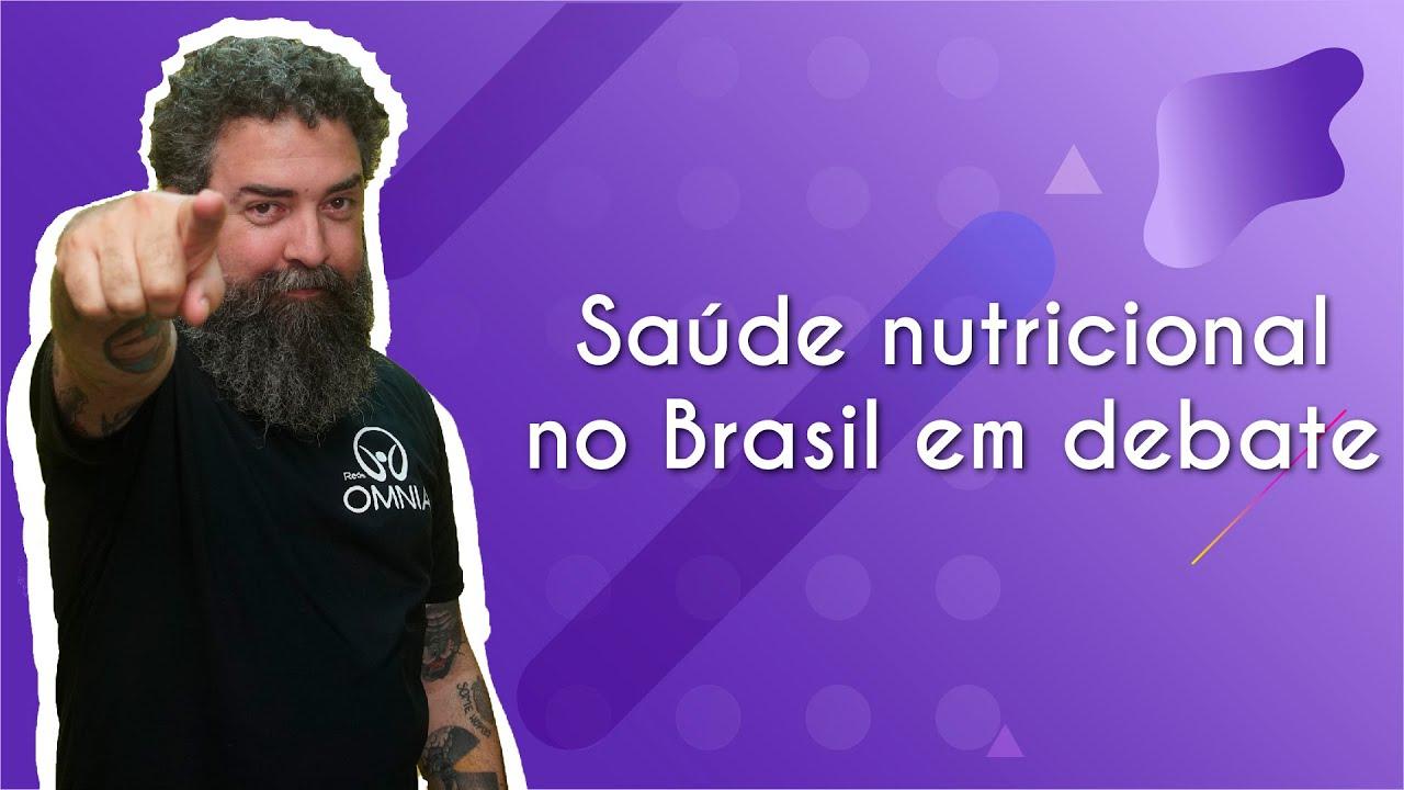 Saúde nutricional no Brasil em debate
