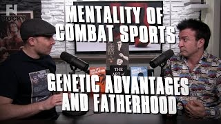 Mentality of Combat Sports - Genetic Advantages, Fatherhood and