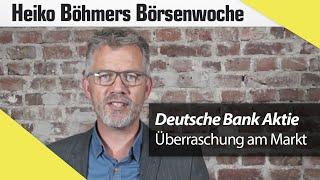 Böhmers Börsenwoche: Deutsche Bank überrascht