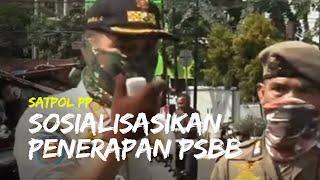 Petugas Satpol PP Mulai Sosialisasikan Peneraban PSBB