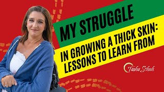 My Struggle in Growing a Thick Skin: Lessons to Learn From