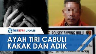 Ayah Tiri Cabuli Kakak Adik di Pekanbaru Riau, Lakukan Pelecehan Beberapa Kali hingga Istri Tahu
