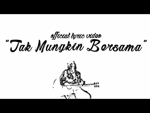 Judika - Tak Mungkin Bersama (Official Lyric Video)
