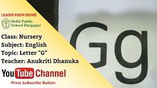 Nursery   Teacher - Anukriti Dhanuka   English Letter - G   DPS Durgapur