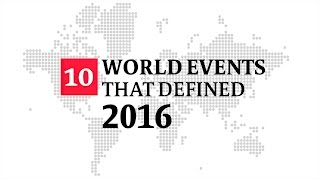 Top 10 world events in 2016