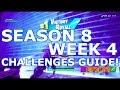 FORTNITE SEASON 8 WEEK 4 CHALLENGES GUIDE! (WALKTHROUGH)