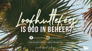 Loofhuttefees, is God is beheer?