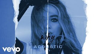 Sabrina Carpenter   Why (AcousticAudio Only)