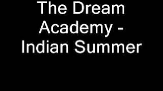 The Dream Academy   Indian Summer