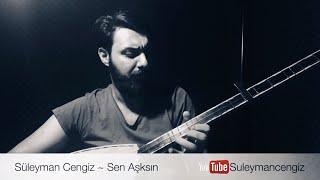 Sen Aşksın ~ Süleyman Cengiz