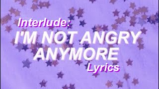 interlude: I'm Not Angry Anymore - Paramore