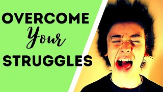 How to Face Problems in Life - OVERCOME Your Struggles