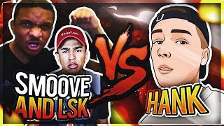 CHRIS SMOOVE & LSK TRIED TO TEAM UP AND EXPOSE ME!!! • HANKDATANK25 vs LSK & CHRIS SMOOVE 😱😱