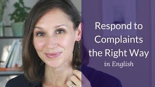 How to Respond to Complaints the Right Way in English