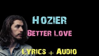 Hozier - Better Love [ Lyrics ]