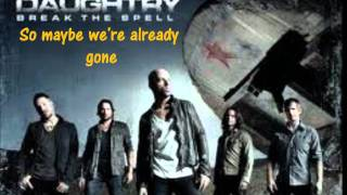 Mybe We're Already Gone Lyrics- Daughtry