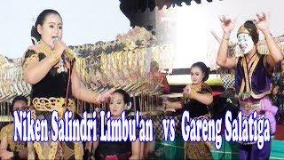 Niken Salindri Limbu'an   vs  Gareng Salatiga