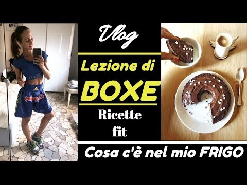 A LEZIONE DI BOXE - COSA C'è NEL MIO FRIGO - RICETTE FIT | vlog #37