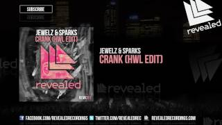 Jewelz & Sparks - Crank (HWL Edit) [OUT NOW!]