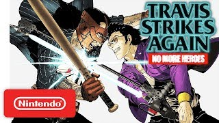 Travis Strikes Again: No More Heroes - Launch Trailer - Nintendo Switch