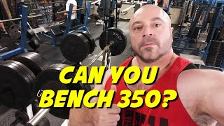 How HARD is it to Bench Press 350?