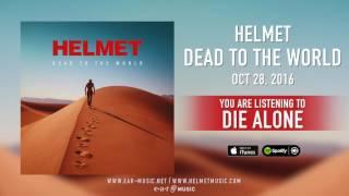 """Helmet - """"Die Alone"""" Preview"""