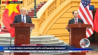 LIVE STREAM: President Donald Trump Press Conference w/ President of VIETNAM