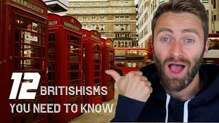 12 Britishisms YOU NEED TO KNOW | British English Expressions