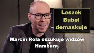 Marcin Rola oszukuje widzów Hamburą. Leszek Bubel demaskuje!