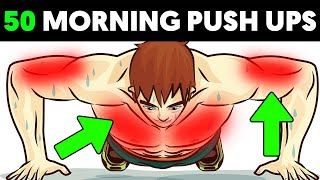 Do 50 Push Ups Every Morning and See What Happens To Your Body