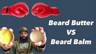 BEARD BUTTER VS BEARD BALM | WHICH IS BETTER