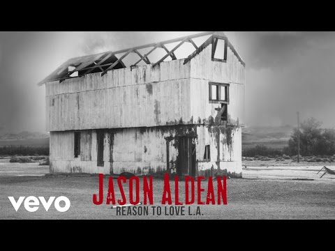 Jason Aldean - Reason To Love L.A. (Audio)