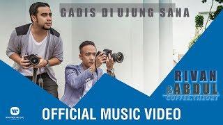 Rivan & Abdul (Coffee Theory) - Gadis Di Ujung Sana (Official Music Video)