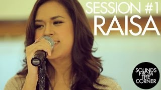 Sounds From The Corner : Session #1 Raisa
