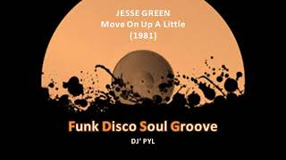 JESSE GREEN - Move On Up A Little (1981)