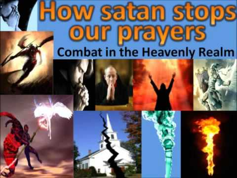 How satan stops our prayers   Combat in the Heaven