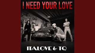 I Need Your Love (Extended)