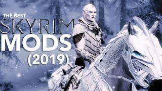 The Best Skyrim Mods (2019)