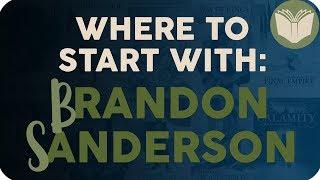Where to Start \\ Brandon Sanderson & The Cosmere