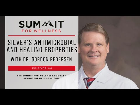 84- Silver's Antimicrobial and Healing Properties with Dr. Gordon Pedersen