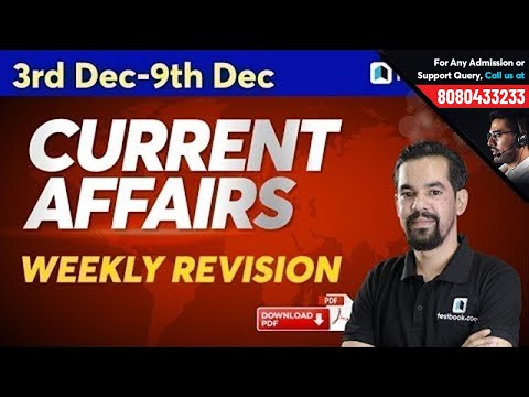 3rd-9th December Current Affairs for RRB, SSC & UPSC   Weekly Current Affairs Revision   Episode 467