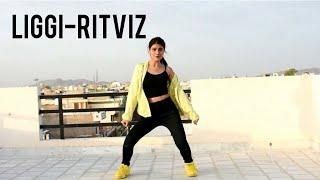 Liggi   Ritviz   Dance Cover