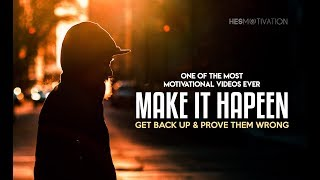 Make It Happen & Prove Them Wrong - Best Motivational Speeches (very powerful!)